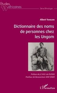 Dictionnaire des noms de personnes chez les Ungom - Albert Yangari pdf epub