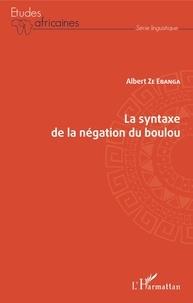 Albert Ze Ebanga - La syntaxe de la négation du boulou.