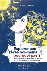 Controlasmaweek.it Explorer ses rêves soi-même, pourquoi pas ? - Du désir de les comprendre au plaisir de les intégrer dans son quotidien Image