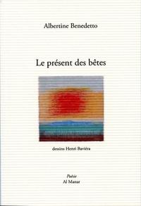 Albertine Benedetto - Le présent des bêtes.