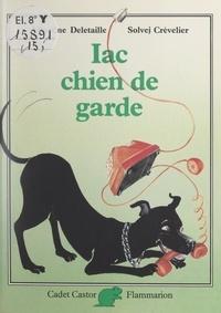Albertine Deletaille et Solvej Crévelier - Iac, chien de garde.