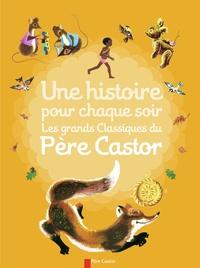 Albertine Deletaille et Paul François - Une histoire pour chaque soir - Les grands classiques du Père Castor.