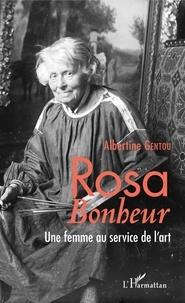 Albertine Gentou - Rosa Bonheur - Une femme au service de l'art.