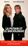 Albertine et Daniel Welzer-Lang - La putain et le sociologue.