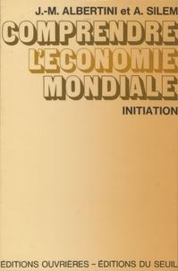 Albertini - Comprendre l'économie mondiale.