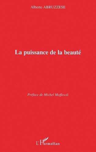 Alberto Abruzzese - La puissance de la beauté.