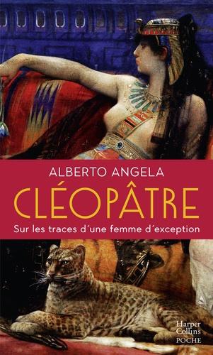Cléopâtre. Sur les traces d'une femme d'exception par celui qui a fait aimer l'Histoire à 1 million de lecteurs