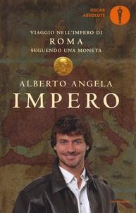 Alberto Angela - Impero - Viaggio nell'Impero di Roma seguendo una moneta.