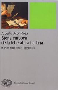 Alberto Asor Rosa - Storia europea della letteratura italiana - Volume 2, Dalla decadenza al Risorgimento.