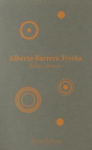Alberto Barrera Tyszka - Balles perdues.