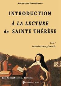 Alberto Barrientos - Introduction à la lecture de Sainte Thérèse - Volume 1, Introduction générale.