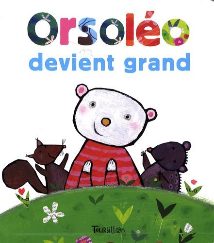 Alberto Benevelli - Orsoléo devient grand.