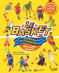 Alberto Bertolazzi et Erika De Pieri - Le basket raconté aux enfants - Petit guide illustré.