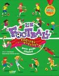 Alberto Bertolazzi et Erika De Pieri - Le football raconté aux enfants - Petit guide illustré.