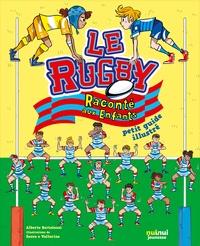 Alberto Bertolazzi et  Sacco et Vallarino - Le rugby raconté aux enfants - Petit guide illustré.