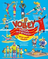 Alberto Bertolazzi et  Sacco - Le volley raconté aux enfants - Petit guide illustré.