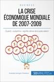 Alberto Bomba et Anastasia Samygin-Cherkaoui - Economie & Business  : La crise économique mondiale de 2007-2009 - Quand « subprime » signifie dérive de la spéculation.