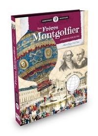 Alberto Borgo et Ester Tomè - Les frères Montgolfier - La montgolfière de 1783. Avec une maquette.