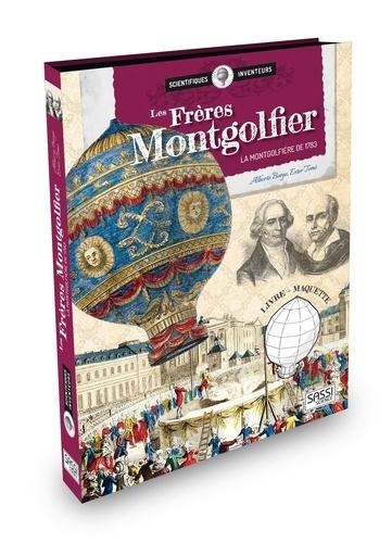 Les frères Montgolfier. La montgolfière de 1783. Avec une maquette
