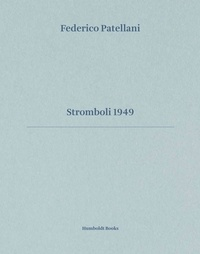 Alberto Bougleux et Goffredo Fofi - Federico Patellani  - Stromboli 1949.
