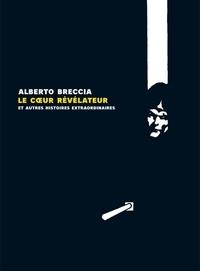 Alberto Breccia - Le coeur révélateur et autres histoires extraordinaires d'Edgar Allan Poe - Suivi de La vérité sur le cas de M. Valdemar : genèse d'une adaptation.