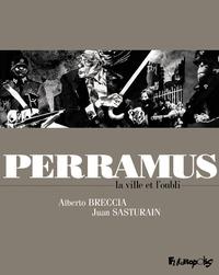 Alberto Breccia et Juan Sasturain - Perramus - La ville et l'oubli.