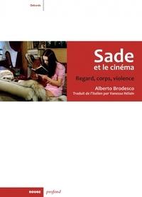 Alberto Brodesco - Sade et le cinéma - Regard, corps et violence.