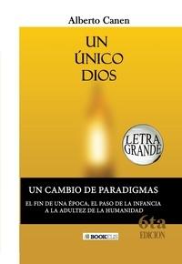 Alberto Canen - UN ÚNICO DIOS. EL PORQUÉ DE LA CREACIÓN DEL PUEBLO JUDÍO.