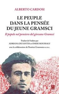 Alberto Cardosi - Le Peuple dans la pensée du jeune Gramsci (traduction de l'italien de Il popolo nel pensiero del giovane Gramsci).