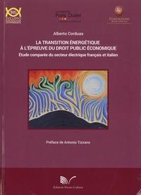 Alberto Corduas - La transition énergétique à l'épreuve du droit public économique - Etude comparé du secteur énergétique français et italien.