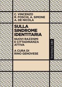 Alberto deNicola et Renato Foschi - Sulla sindrome identitaria - Nuovi razzismi e cittadinanza attiva.