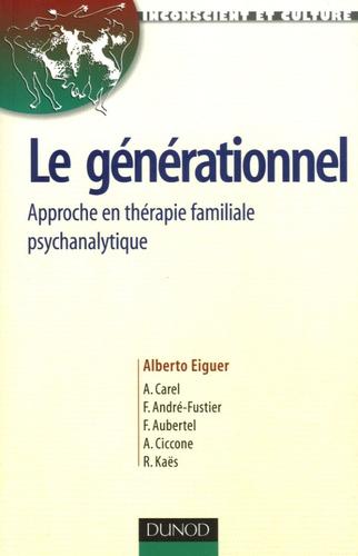 Alberto Eiguer - Le générationnel - Approche en thérapie familiale psychanalytique.