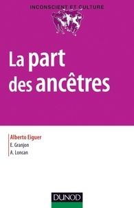 Alberto Eiguer et Evelyn Granjon - Le part des ancêtres.