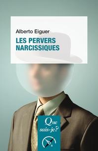 Alberto Eiguer - Les pervers narcissiques.