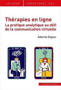 Alberto Eiguer - Thérapie en ligne - La pratique analytique au défi de la communication virtuelle.
