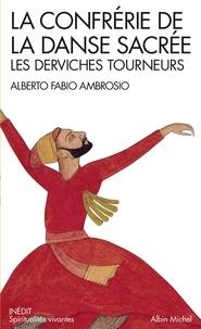 Alberto Fabio Ambrosio - La Confrérie de la danse sacrée - Les derviches tourneurs.
