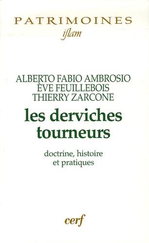 Alberto Fabio Ambrosio - Les Derviches tourneurs - Doctrine, histoire et pratiques.