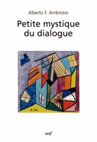 Alberto Fabio Ambrosio - Petite mystique du dialogue.