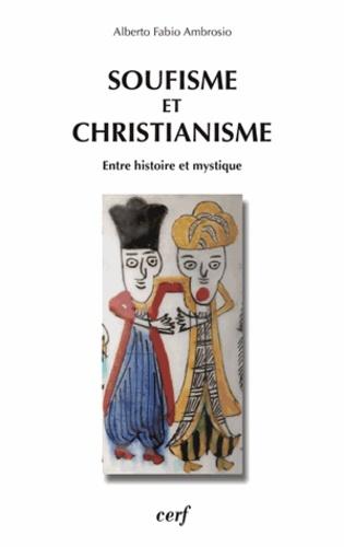 Alberto Fabio Ambrosio - Soufisme et christianisme - Entre histoire et mystique.