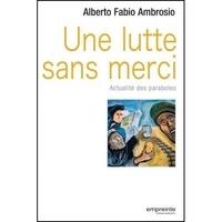 Alberto Fabio Ambrosio - Une lutte sans merci - Actualité des paraboles.