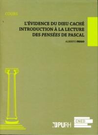 Alberto Frigo - L'évidence du Dieu caché - Introduction à la lecture des Pensées de Pascal.