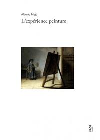 Alberto Frigo - L'expérience peinture - Le temps, l'intérêt et le plaisir.