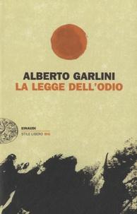 Alberto Garlini - La legge dell'odio.