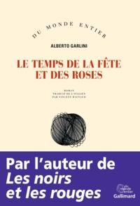 Alberto Garlini - Le temps de la fête et des roses.