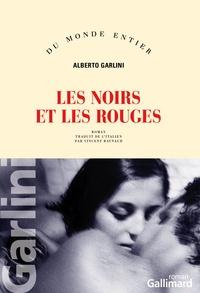 Alberto Garlini - Les noirs et les rouges.