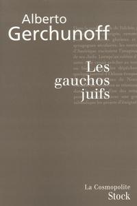 Alberto Gerchunoff - Les gauchos juifs.