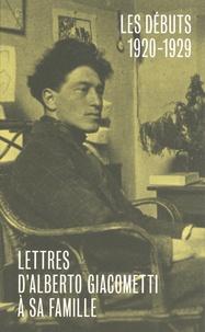 Alberto Giacometti - Lettres d'Alberto Giacometti à sa famille - Les débuts (1920-1929).