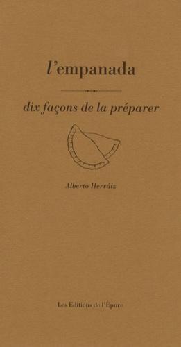 Alberto Herraiz - L'empañada - Dix façons de la préparer.