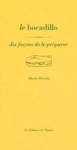 Alberto Herraiz - Le bocadillo - Dix façons de le préparer.