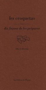 Alberto Herraiz - Les croquetas - Dix façons de les préparer.